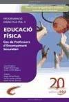 Cos de Professors dEnsenyament Secundari: Educació Física. Vol. II: Programació Didàctica