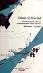 Deseo (y) libertad : una investigación sobre los presupuestos de la acción colectiva - Galcerán Huguet, Montserrat