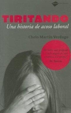 Tiritando: Una Historia de Acoso Laboral - Martin Verdugo, Chelo