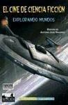El cine de ciencia ficción : explorando mundos - Navarro, Antonio José