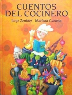 Cuentos del cocinero - Zentner Hick, Jorge