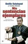 Mis sentencias ejemplares - Calatayud Pérez, Emilio Morán Martín, Carlos