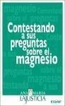 Contestando a sus preguntas sobre el magnesio - Lajusticia Bergasa, Ana María