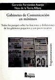 Gabinetes de comunicación en mínimos : todos los porqués sobre las funciones y disfunciones de los gabinetes pequeños y con pocos recursos