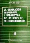 ORDENACIÓN TERRITORIAL Y URBANÍSTICA DE LAS REDES DE TELECOMUNICACIÓN