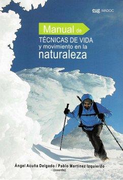 Manual de técnicas de vida y movimiento en la naturaleza - Acuña Delgado, Ángel