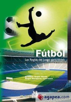 Fútbol : las reglas del juego para todos - Binda, Ernesto Ángel Coerezza, Ángel Norberto