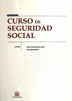 Curso de Seguridad Social - Blasco Lahoz, José Francisco López Gandía, Juan