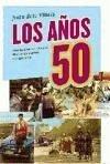 Los años 50 : una historia sentimental de cuando España era diferente - Soto Viñolo, Juan