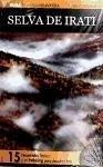 Selva de Irati : 15 recorridos básicos - Etxegoien Juanarena, José Iriarte Delgado, Txema Rey Bacaicoa, Javier