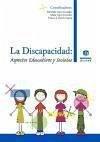 La Discapacidad: Aspectos Educativos y Sociales