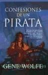 Confesiones de un pirata - Wolfe, Gene