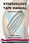 Kinesiology tape manuel : aplicaciones prácticas - Achalandabaso Ruíz de Mendoza, María Aguirre Valls, Txema