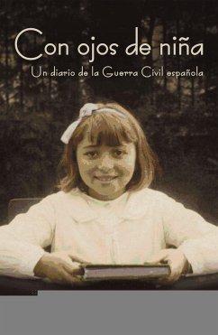Con ojos de niña : un diario de la Guerra Civil española - Domènech i Domènech, Salvador Martorell i Gil, Encarnació