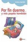 Por fin duermo-- y mis papás también - Martello, Evelyne