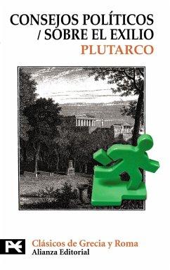 Consejos políticos : sobre el exilio - Plutarco