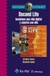 SECOND LIFE. INVENTESE UNA VIDA DIGITAL Y CONVIVA CON ELLA