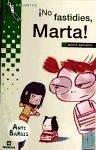 No fastidies, Marta! - Anguera Cañellas, Maria Mercè