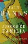 Juegos de familia - Banks, Iain