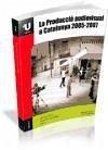 La producció audiovisual a Catalunya, 2005-2007 - Corbella Cordomí, Joan Maria
