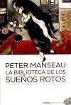La biblioteca de los sueños rotos - Manseau, Peter