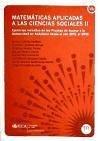 Matemáticas aplicadas a las ciencias sociales II : ejercicios resueltos de las pruebas de acceso a la universidad en Andalucía desde el año 2001 al 2008