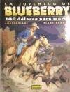 La juventud de Blueberry, 100 dólares para morir - Blanc-Dumont, Michel Corteggiani, François