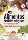 Los alimentos, medicina milagrosa : qué comer y qué no comer para prevenir y curar más de 100 enfermedades y problemas - Carper, Jean