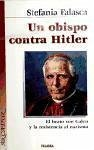 Un obispo contra Hitler : el beato Von Galen y la resistencia al nazismo - Falasca, Stefania