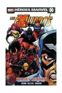 Los Exiliados 16, Héroes Reborn - Bedard, Tony Magyar, Rick Pelletier, Paul