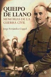 Queipo de Llano : memorias de la Guerra Civil - Fernández-Coppel, Jorge