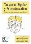 Trastorno bipolar y psicoeducación : desarrollo de un programa para clínicos - Pino Pino, María Asunción . . . [et al. ]