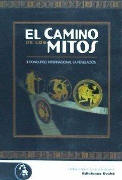 El camino de los mitos - Rodríguez López, Mariano . . . [et al. ]