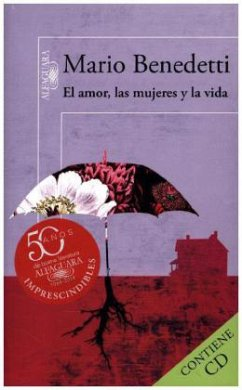 El amor, las mujeres y la vida - Benedetti, Mario
