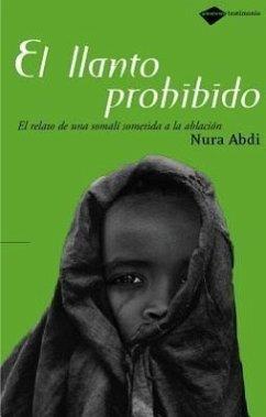 Llanto prohibido : superar el destino de una mujer africana - Abdi, Nura