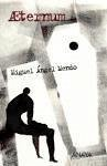 Aeternum : memorias de un joven inmortal - Mendo, Miguel Ángel