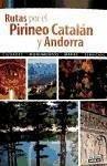 Rutas por el Pirineo catalán y Andorra