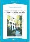 Estudios sobre ortografía y gramática del español - Peñalver Castillo, Manuel