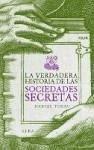 La verdadera historia de las sociedades secretas - Tubau García, Daniel
