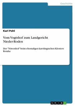 Vom Vogtshof zum Landgericht Nieder-Roden - Pohl, Karl