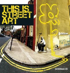 Untitled. III: This Is Street Art