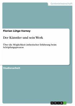 Der Künstler und sein Werk - Lütge-Varney, Florian