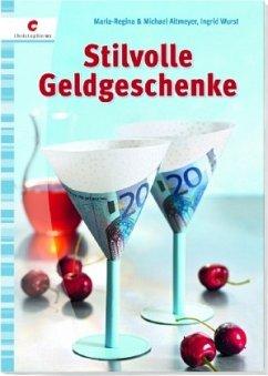 Stilvolle Geldgeschenke - Altmeyer, Maria-Regina; Altmeyer, Michael; Wurst, Ingrid