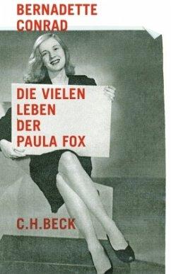 Die vielen Leben der Paula Fox - Conrad, Bernadette