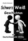 Schwarz-Weiß Geschichten aus Afrika und Deutschland