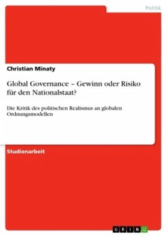 Global Governance - Gewinn oder Risiko für den Nationalstaat? - Minaty, Christian