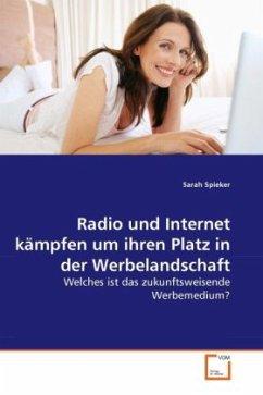 Radio und Internet kämpfen um ihren Platz in der Werbelandschaft - Spieker, Sarah