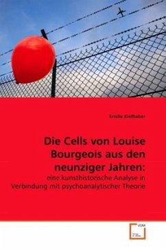 Die Cells von Louise Bourgeois aus den neunziger Jahren - Kiefhaber, Emilie