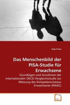 Das Menschenbild der PISA-Studie für Erwachsene - Franz, Anja