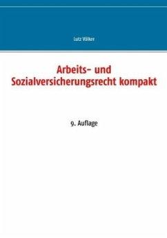 Arbeits- und Sozialversicherungsrecht kompakt - Völker, Lutz